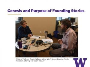 "Slide ""Genesis and Purpose of Founding Stories"" showing a picture of prof. Charles Williams interviewing professor Claudia Gorbman."