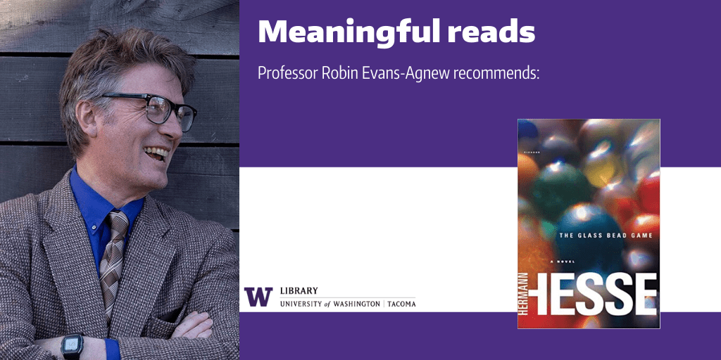 """Image of Prof. Robin Evans-Agnew with a cover image of his recommended book, """"The Glass Bead Game"""""""
