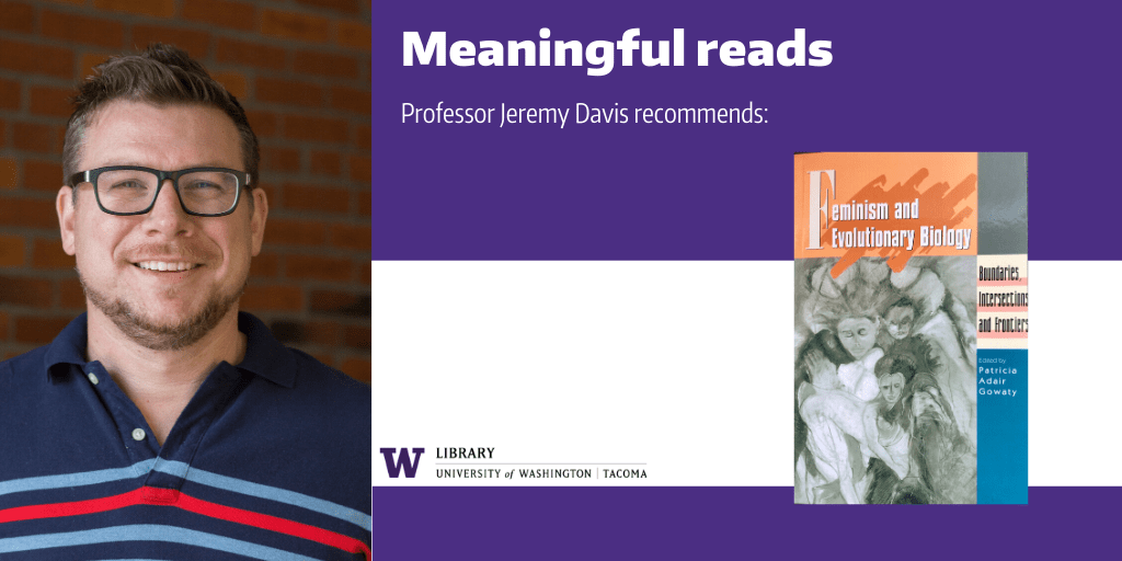 "Image of Prof. Jeremy Davis with a cover image of his recommended book, ""Feminism and Evolutionary Biology"""