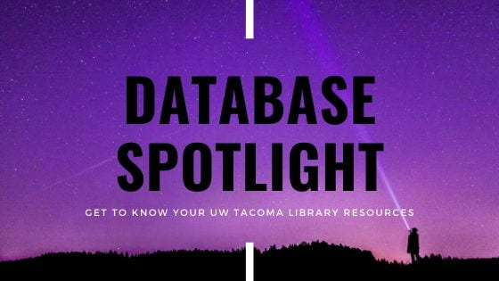 Person shining a flashlight into the purple sky. Text reads: Database Spotlight. Get to know your UW Tacoma Library Resources