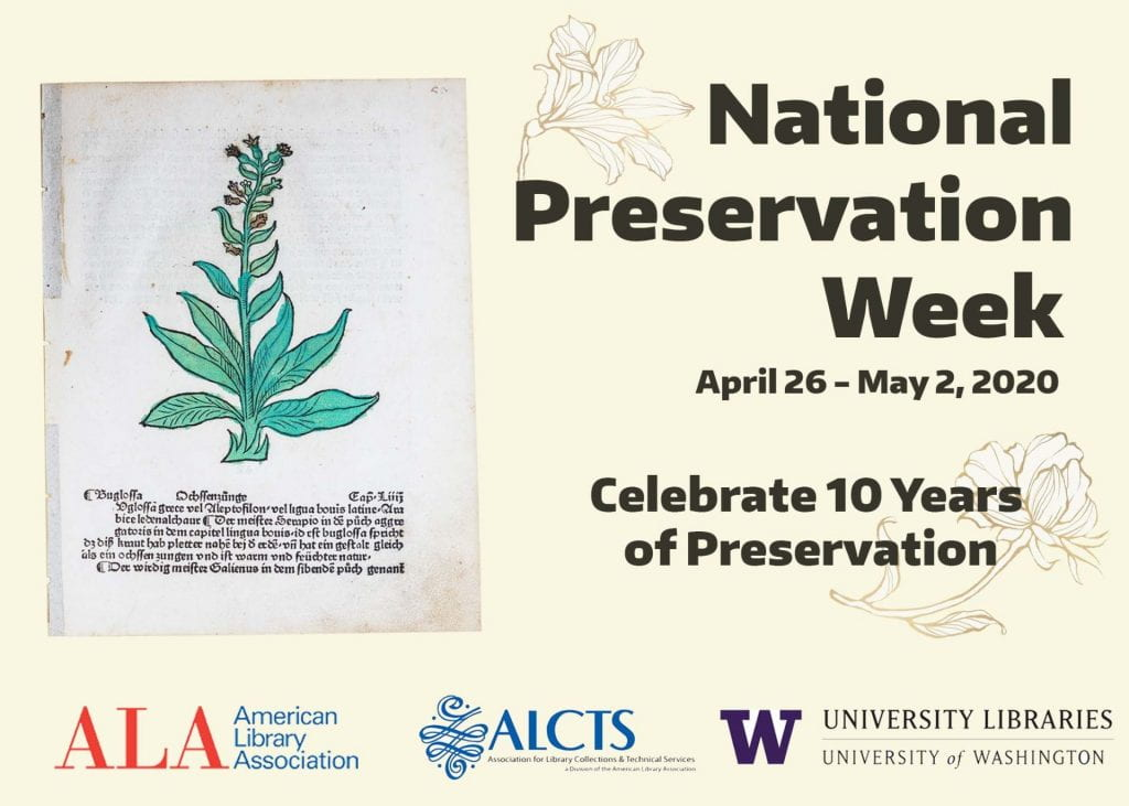 Preservation Week 2020 poster that reads: National Preservation Week, April 26-May 2, 2020, celebrate 10 years of preservation, with ALA, ALCTS, and UW Libraries logos
