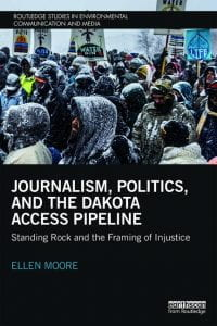 Book Cover for Journalism, Politics, and The Dakota Access Pipeline: Standing Rock and the Framing of Injustice