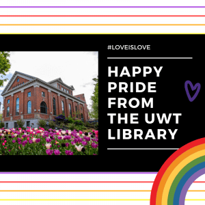Happy Pride from UWT Library