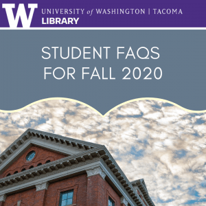 Text reads: student faws for fall 2020. UW Tacoma Library Logo. Image of Snoqualmie Building