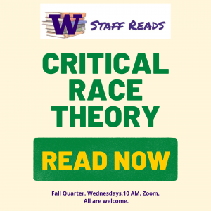 Staff Reads. Critical Race Theory. Read Now. Fall Quarter. Wednesdays, 10 AM. Zoom. All are welcome