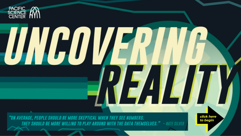 Uncovering Reality virtual exhibit at PacSci