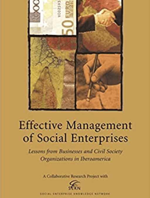 Review of Effective Management of Social Enterprises: Lessons from Businesses and Civil Society Organizations in Iberoamerica