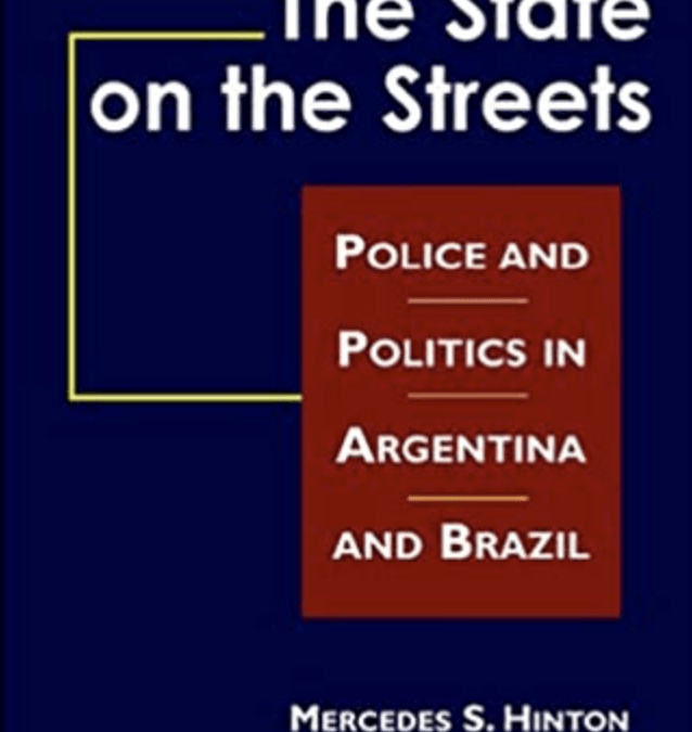 Review of The State on the Streets: Police and Politics in Argentina and Brazil