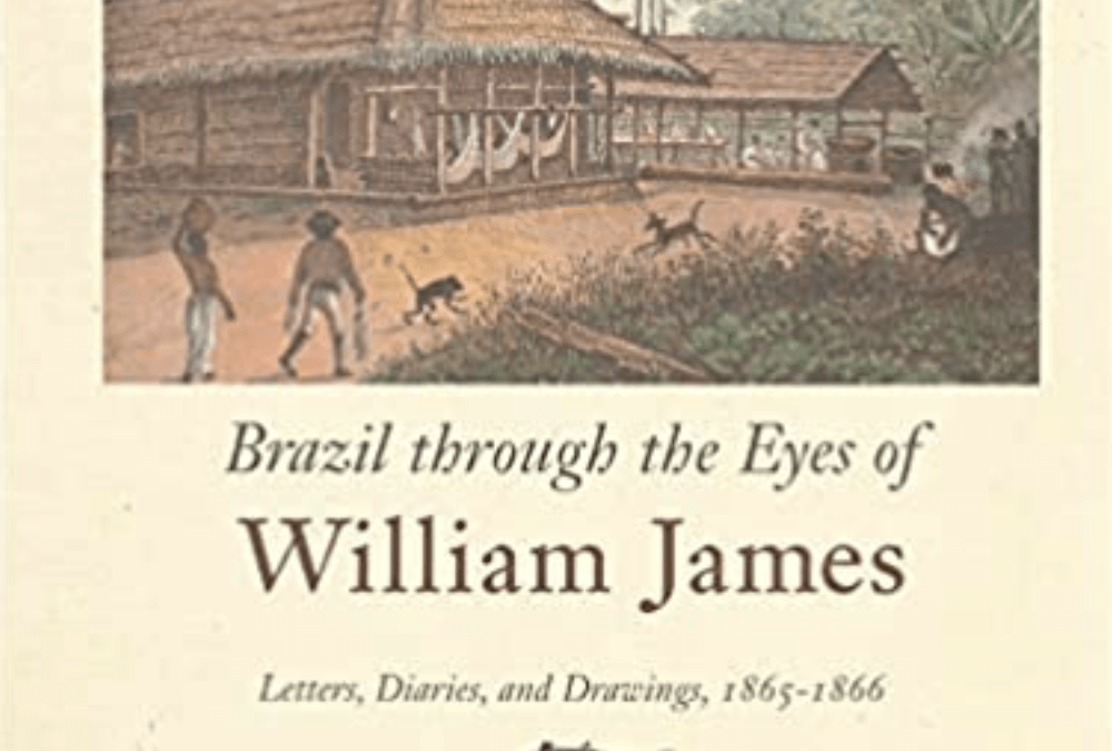 Review of Brazil through the eyes of William James: Letters, Diaries, and Drawings, (1865-1866)
