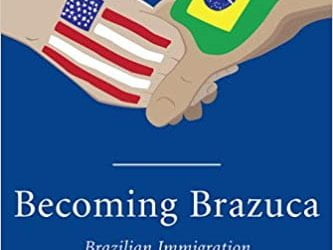 A Review of Becoming Brazuca: Brazilian Immigration to the United States