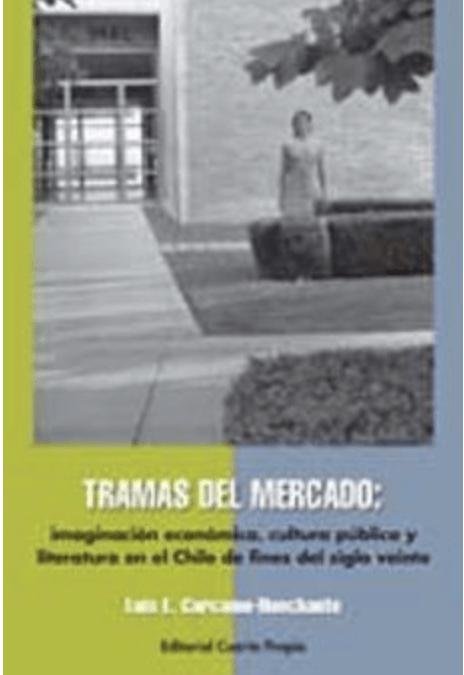 A Review of Tramas del mercado: imaginación económica, cultura pública y literatura en el Chile de fines del siglo veinte