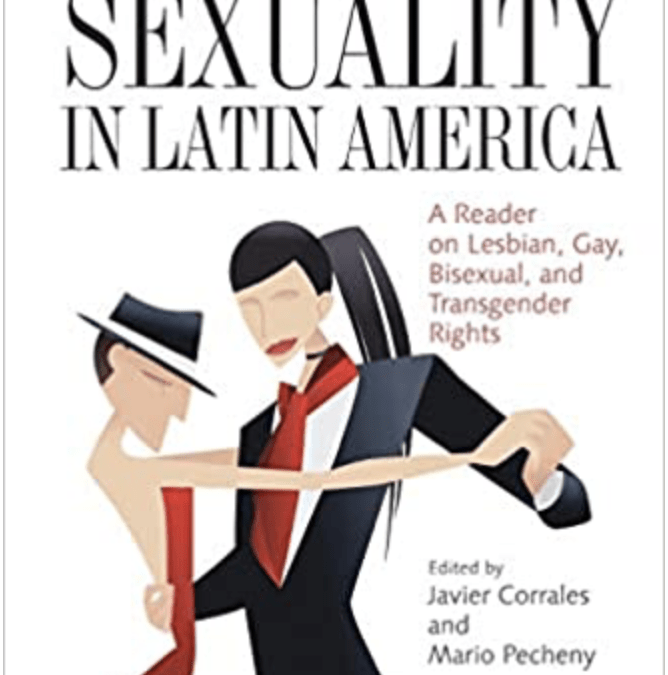A Review of The Politics of Sexuality in Latin America: A Reader on Lesbian, Gay, Bisexual and Transgender Rights