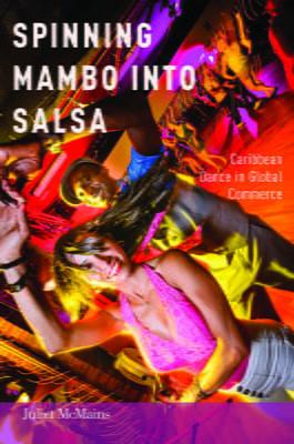 Spinning Mambo into Salsa: Caribbean Dance in GlobalCommerce