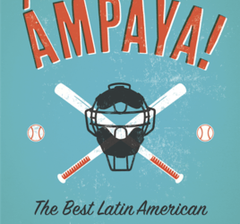Kill the Ampaya! The Best Latin American Baseball Fiction