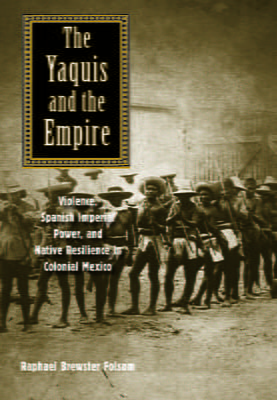The Yaquis and the Empire