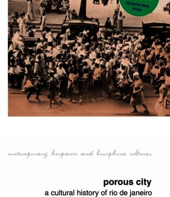 Porous City: A Cultural History of Rio de Janeiro