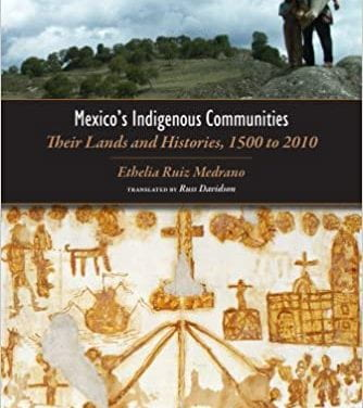 Mexico's Indigenous Communities: Their Lands and Histories, 1500-2010
