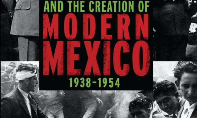 Political Intelligence and the Creation of Modern Mexico, 1938-1954