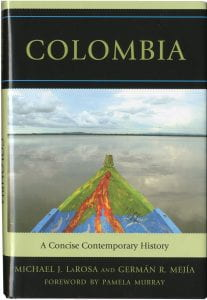 Photo of book cover, Colombia: A Concise Contemporary History By Michael J. LaRosa and Germán R. Mejía