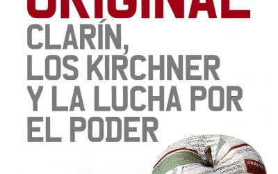 Pecado Original: Clarín, los Kirchner y la lucha por el poder
