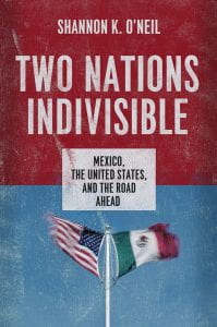 Photo of cover of book, Two Nations Indivisible: Mexico, the United States, and the Road Ahead By Shannon O'Neil