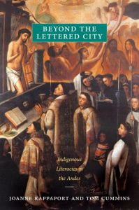 Photo of book, Beyond the Lettered City: Indigenous Literacies in the Andes
