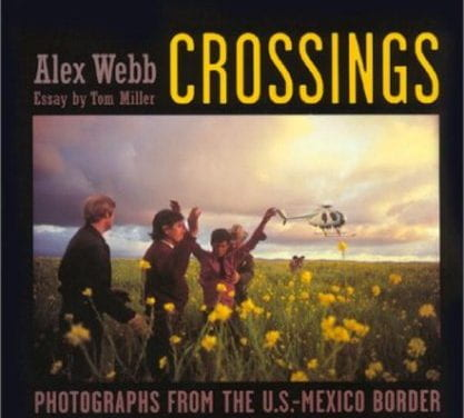 Crossings: Photographs From the U.S.-Mexico Border
