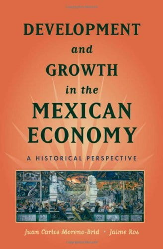 Development and Growth in the Mexican Economy: A Historical Perspective