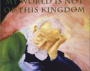 My World Is Not of This Kingdom