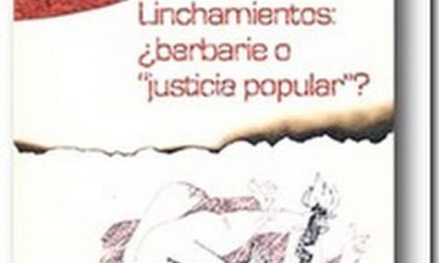 Linchamientos: ¿barbarie o justicia popular?