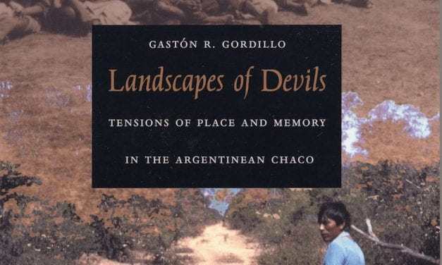 Landscapes of Devils, Tensions of Place and Memory in the Argentinean Chaco