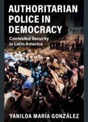 Authoritarian Police in Democracy