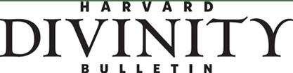 Harvard Divinity Bulletin