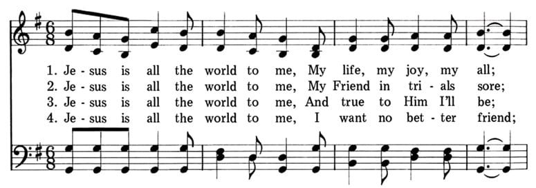 First line of music for the hymn Jesus Is All the World to Me