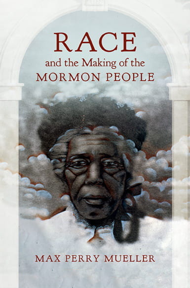 Book cover of Race and the Making of the Mormon Preople