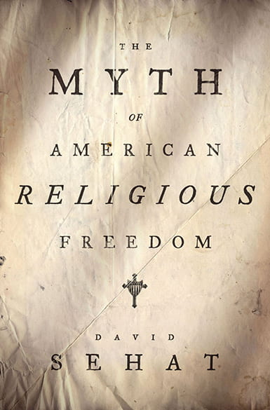 book cover for The Myth of American Religious Freedom
