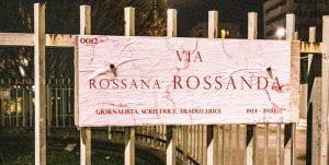 Targa di una via intitolata a Rossana Rossanda