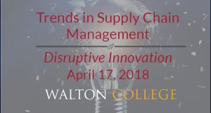 2018 Trends in Supply Chain Management: Disruptive Innovation