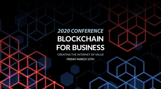 Blockchain Center Hosting 2020 Blockchain for Business Conference on March 13