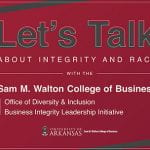 Walton College Organizes 'Let's Talk' Semester on Integrity and Race featured image