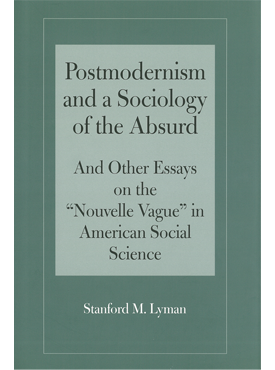 Postmodernism And A Sociology Of The Absurd  University Of Arkansas  Postmodernism And A Sociology Of The Absurd  University Of Arkansas Press
