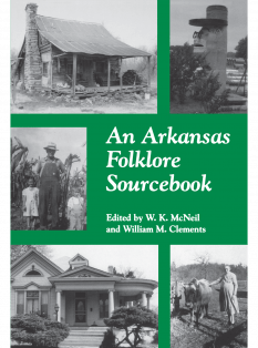 cover of An Arkansas Folklore Sourcebook, edited by W.K. McNeil and William M. Clements