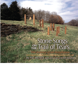Stone Songs on the Trail of Tears | University of Arkansas Press