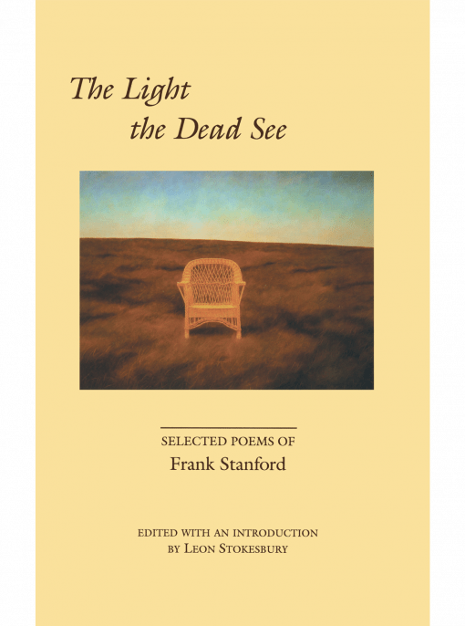 cover image of The Light the Dead See: Selected Poems of Frank Stanford, edited by Leon Stokesbury