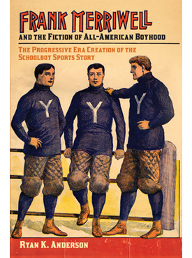 Journal of Social History reviews Frank Merriwell and the Fiction of All-American Boyhood