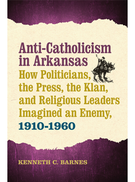Anti-Catholicism in Arkansas reviewed in Arkansas Historical Quarterly