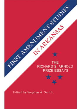 first amendment studies in arkansas university of arkansas press first amendment studies in arkansas