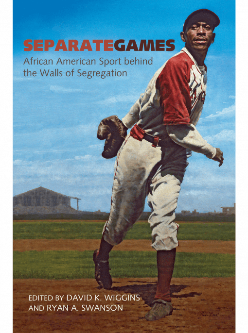 cover of the book Separate Games, edited by David K. Wiggins and Ryan A. Swanson