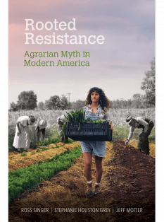 cover for Rooted Resistance: Agrian Myth in Modern America