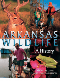Cover of Arkansas Wildlife: A History